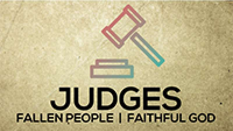 Judges - Fallen People, Faithful God