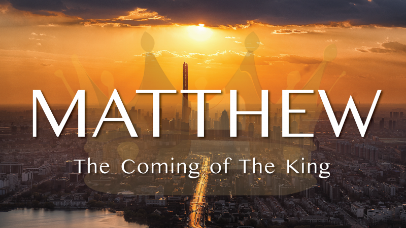 Matthew - The Coming of the King